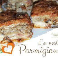 CasaHostaria e la favolosa Parmigiana. Vieni a gustarla
